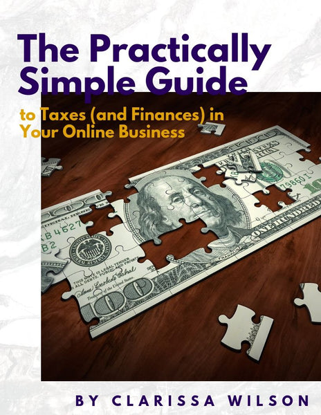 The Practically Simple Guide to Taxes (and Finances) in Your Online Business