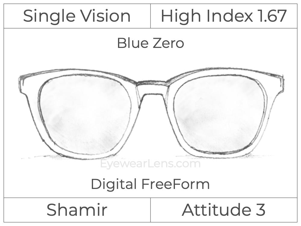 Single Vision - High Index 1.67 - Shamir Attitude 3 - Digital FreeForm - Blue Zero - Aspheric