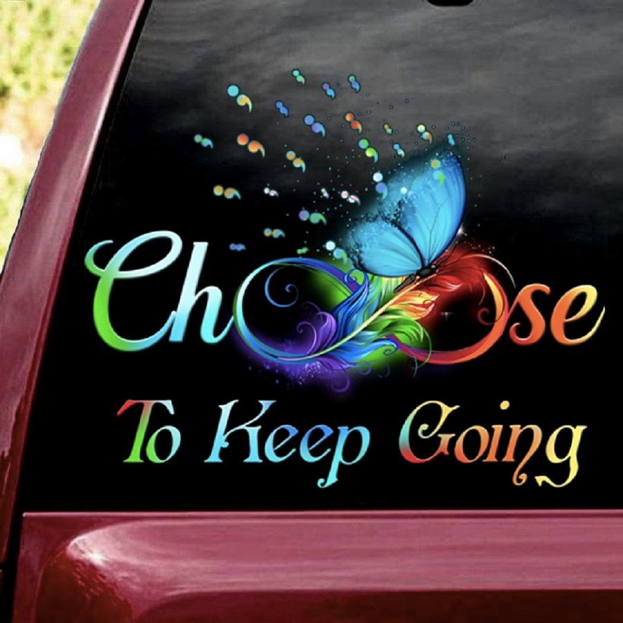 Suicide Awareness Awareness Sticker : Choose To Keep Going