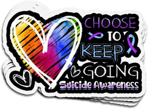 Suicide Awareness Sticker : Choose To Keep Going