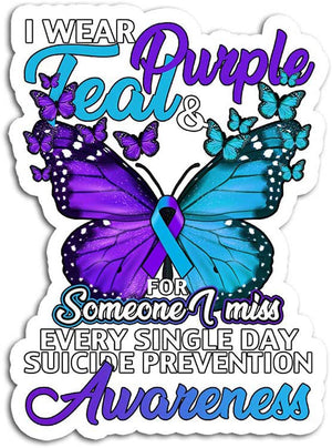 Suicide Awareness Sticker : I Wer Purple Teal For Someone