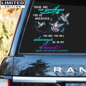 Suicide Prevention Awareness Custom Sticker Car : There Are No Goodbye