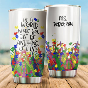 Personalized Autism Tumbler : in a world where you can be anything be kind