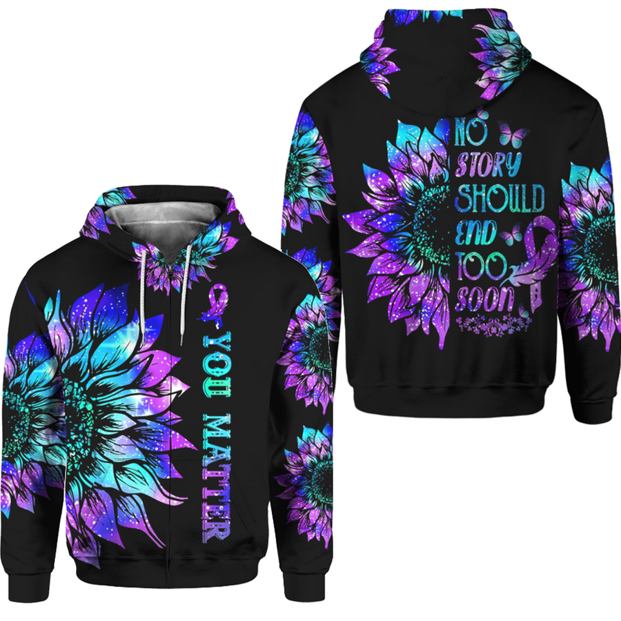 Suicide Prevention Awareness Hoodie Full Print : You Matter Sunflower No Story Should End Too Soon