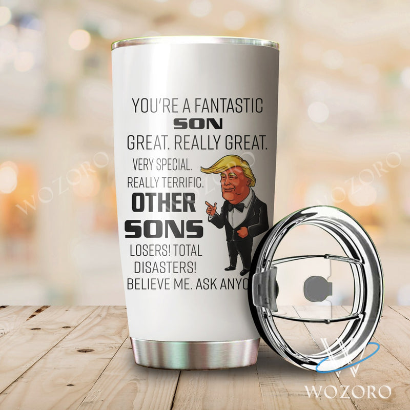 You Are A Fantastic Son Tumbler 170314