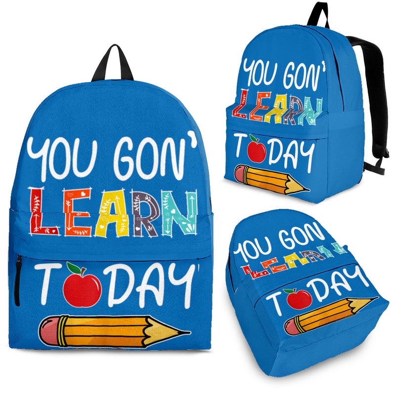 You Gon Learn Today Backpack