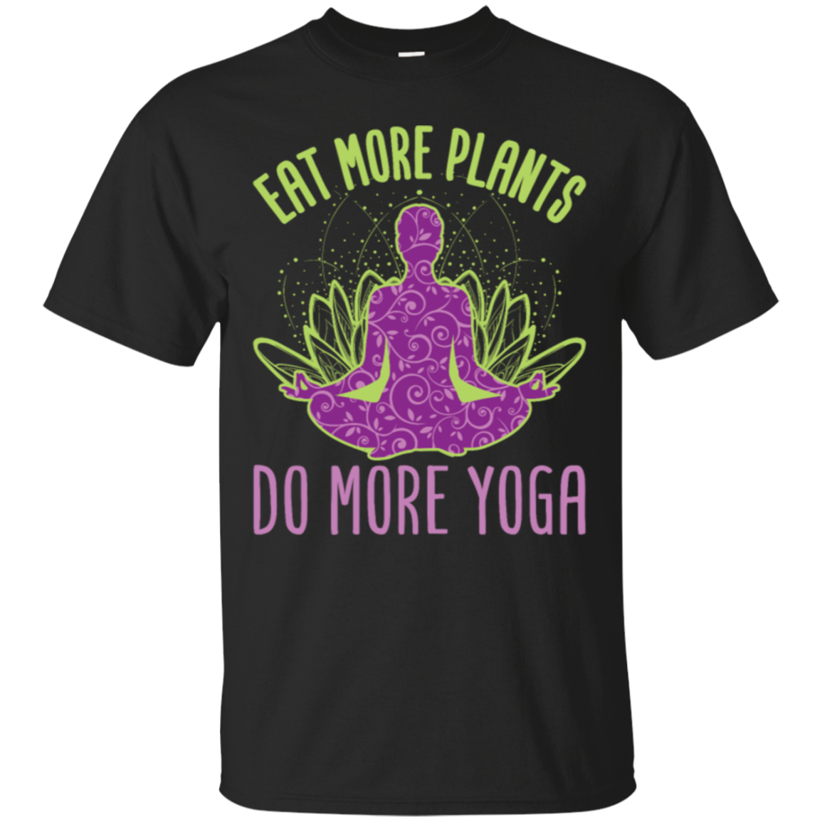 Eat More Plants Do More Yoga Tshirt