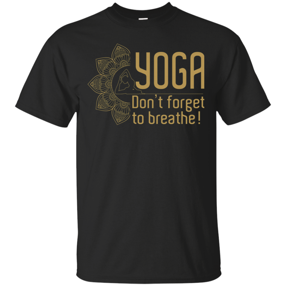Yoga Don't Forget To Breathe Tshirt