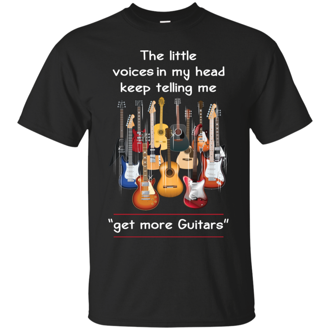 The Little Voices In My Head Keep Telling Me Get More Guitars Tshirt