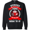 Nurses We Can't Fix Stupid But We Can Seda Te It Tshirt
