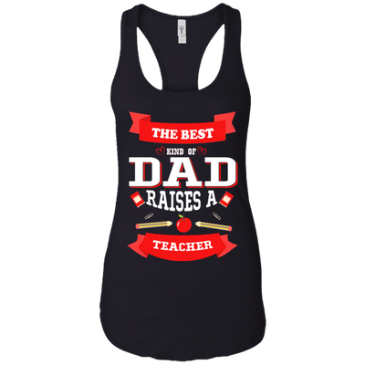 The Best Kind Of Dad Raises A Teacher Tshirt
