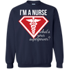 I'm A Nurse What's Your Superpower Tshirt