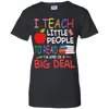 I Teach Little People To Read I'm Kind Of A Big Deal Tshirt