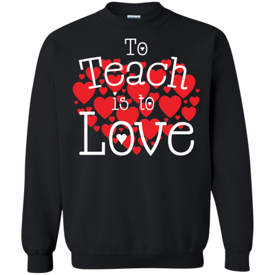 To Teach Is To Love Tshirt