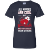 All Nurses Are Cool But Home Health Nurses Are Way Cooler Than Others Tshirt