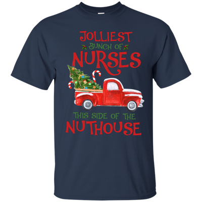 Jolliest Bunch Of Nurses This Side Of The Nuthouse Tshirt