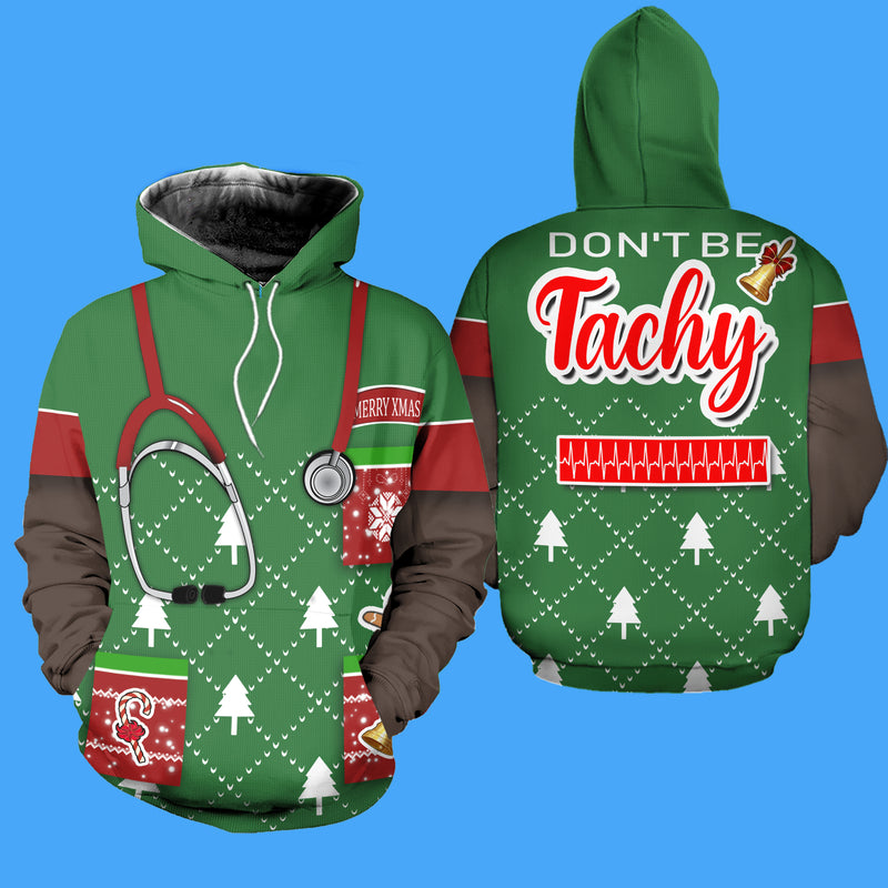 Nurse Don't Be Tachy Ugly Christmas Sweatshirt Hoodie All Over Printed PF196