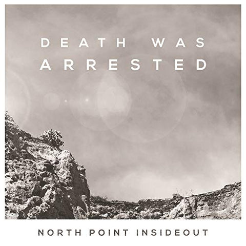 Death Was Arrested (North Point InsideOut)