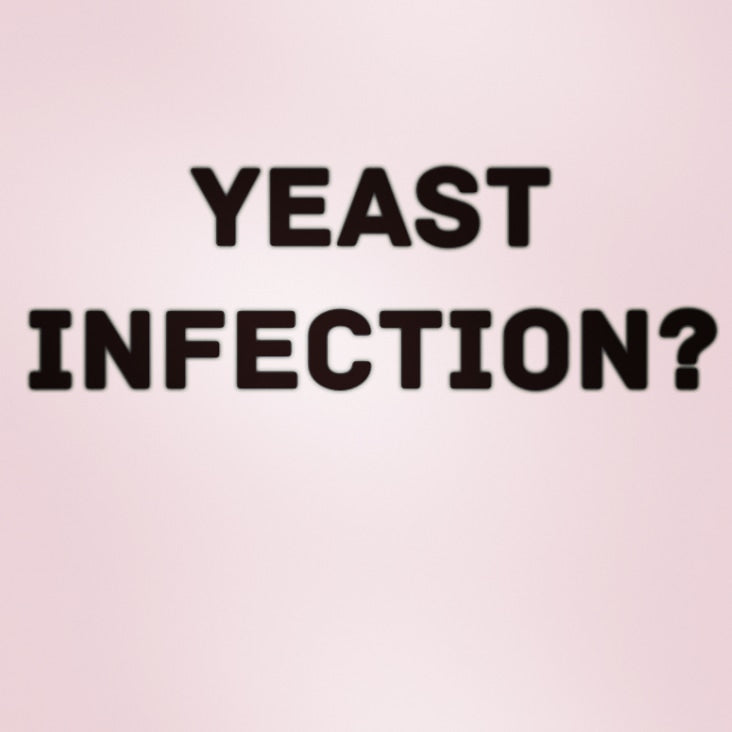 Yeast Infection?