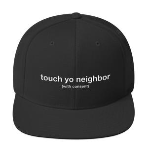 Touch Yo Neighbor Snapback Hat