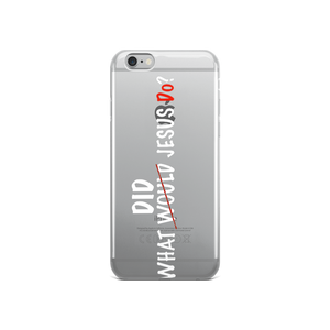 What did Jesus Do iPhone Case