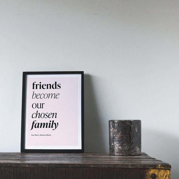 Friends become our chosen family - Poster - Cosico