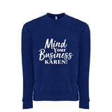 Mind Your Business Karen Front Pocket Sweatshirt (Unisex)