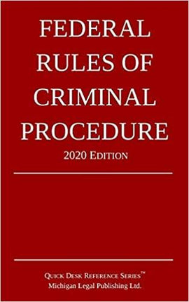 Federal Rules of Criminal Procedure; 2020 Edition: Michigan Legal Publishing Ltd.
