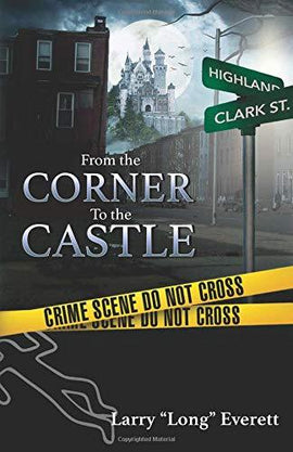 From The Corner To The Castle: Everett, Larry