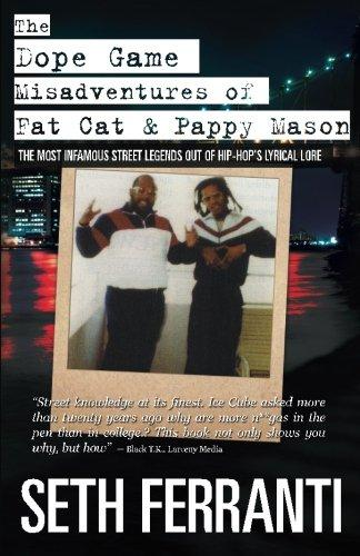 The Dope Game - Misadventures of Fat Cat & Pappy Mason