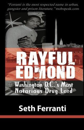 Rayful Edmond: Washington D.C.'s Most Notorious Drug Lord