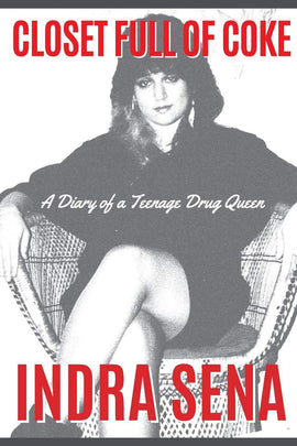 Closet Full of Coke: A Diary of a Teenage Drug Queen