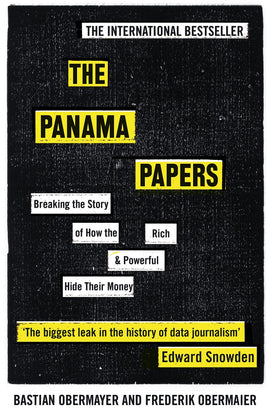 The Panama Papers: Breaking the Story of How the Rich and Powerful Hide Their Money: Obermaier, Frederik, Obermayer, Bastian
