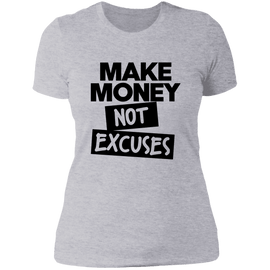 Make Money Not Excuses Ladies Tee