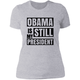 Obama is Still My President Ladies T-Shirt