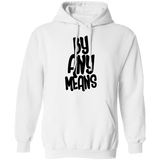 By Any Means Unisex Hoodie