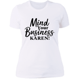 Mind Your Business Karen Ladies Tee