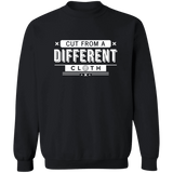 Cut From A Different Cloth Unisex Sweatshirt