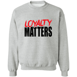 Loyalty Matters Sweatshirt (Unisex)