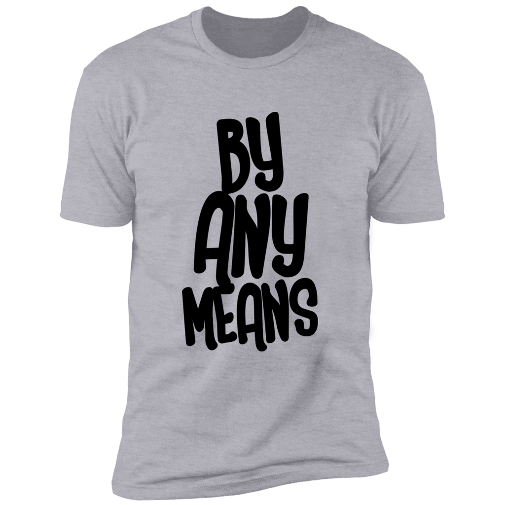 By Any Means T-Shirt