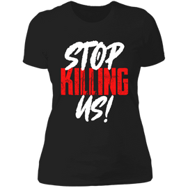 Stop Killing US - Ladies' Boyfriend T-Shirt
