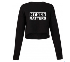 My Son Matters Women's Cropped Sweatshirt