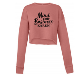 Mind Your Business Karen Women's Cropped Sweatshirt