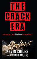 The Crack Era: The Rise, Fall, and Redemption of Kevin Chiles