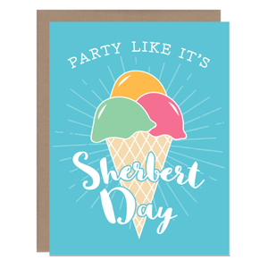 Party Like It's Sherbert Day Card