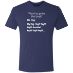 Want To Go To The Boat Premium Men's Tri-Blend T-Shirt