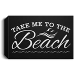 Take Me To The Beach Deluxe Landscape Canvas 1.5in Frame