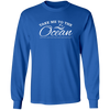 Take Me To The Ocean Men's Long Sleeve