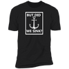 But Did We Sink? Men's T-Shirt