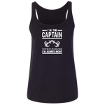 I'm The Captain, I'm Always Right Women's Tank Top